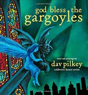 God Bless the Gargoyles - Pilkey, Dav