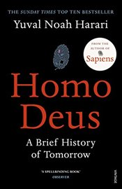 Homo Deus : A Brief History of Tomorrow - Harari, Yuval Noah