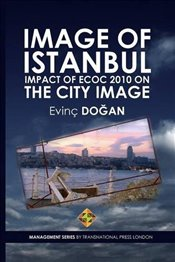Image of Istanbul : Impact of ECoC 2010 on the City Image - Doğan, Evinç