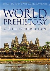 World Prehistory 9e : A Brief Introduction - Fagan, Brian M.