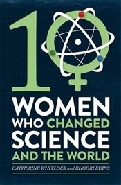 Ten Women Who Changed Science, and the World - Evans, Rhodri
