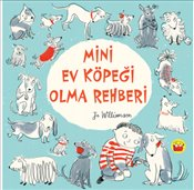 Mini Ev Köpeği Olma Rehberi - Williamson, Jo