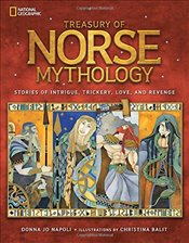 Treasury of Norse Mythology : Stories of Intrigue, Trickery, Love, and Revenge - Napoli, Donna Jo