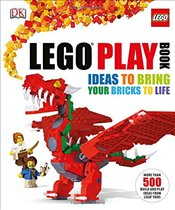 Lego Play Book : Ideas to Bring Your Bricks to Life - Lipkowitz, Daniel
