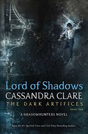 Lord of Shadows : The Dark Artifices - Clare, Cassandra