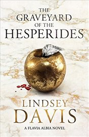 Graveyard of the Hesperides : A Flavia Albia Novel - Davis, Lindsey