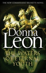 Waters of Eternal Youth : Commissario Guido Brunetti Mysteries 25 - Leon, Donna