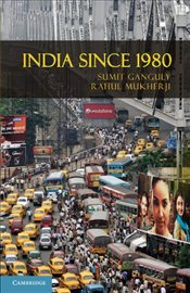 India Since 1980 : The World Since 1980 - Ganguly, Sumit