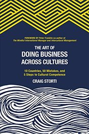 Art of Doing Business Across Cultures: 10 Countries, 50 Mistakes, and 5 Steps to Cultural Competence - Storti, Craig