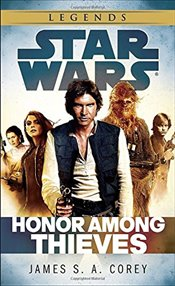 Star Wars : Honor Among Thieves - Corey, James S. A.
