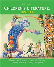 Childrens Literature, Briefly - Tunnell, Michael O.