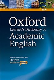 Oxford Learners Dictionary of Academic English: Helps students learn the language they need to writ -