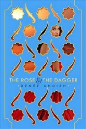 Rose and the Dagger - Ahdieh, Renee