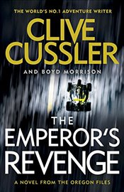 Emperors Revenge : Oregon Files - Cussler, Clive