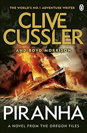 Piranha : Oregon Files - Cussler, Clive