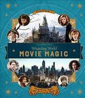 J.K. Rowlings Wizarding World : Movie Magic Volume 1 : Extraordinary People and Fascinating Places - Revenson, Jody