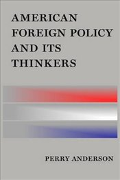 American Foreign Policy and Its Thinkers - Anderson, Perry