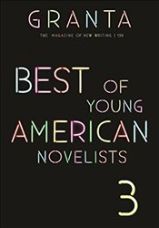 Granta 139 : Best of Young American Novelists - Rausing, Sigrid
