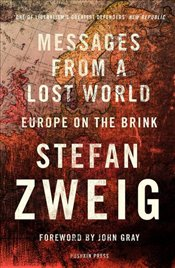 Messages from a Lost World : Europe on the Brink - Zweig, Stefan