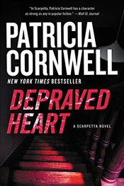 Depraved Heart : A Scarpetta Novel - Cornwell, Patricia