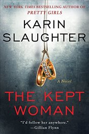 Kept Woman : A Novel - Slaughter, Karin