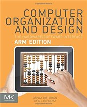 Computer Organization and Design : The Hardware Software Interface: ARM Edition  - Patterson, David A.