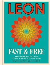 Leon Fast & Free:  Free-from recipes for people who really like food - Baxter, Jane