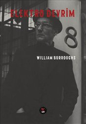 Elektro Devrim  - Burroughs, William S.