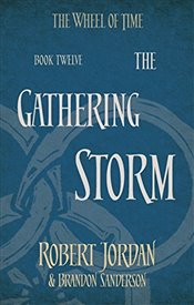 Gathering Storm : Wheel of Time 12 - Jordan, Robert