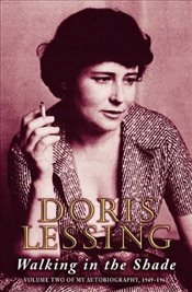 Walking in the Shade : Autobiography 2, 1949-62 - Lessing, Doris
