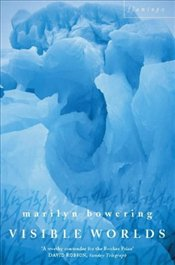 Visible Worlds - Bowering, Marilyn