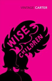 Wise Children - Carter, Angela