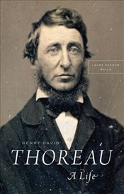 Henry David Thoreau : A Life - Walls, Laura Dassow