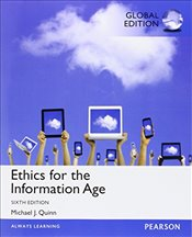 Ethics for the Information Age 6e PIE - Quinn, Michael J.