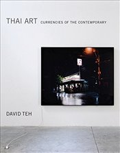 Thai Art : Currencies of the Contemporary - Teh, David