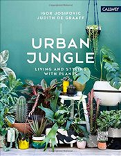 Urban Jungle : Living and Styling with Plants - Josifovic, Igor