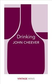 Drinking : Vintage Minis - Cheever, John