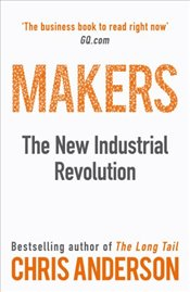 Makers : The New Industrial Revolution - Anderson, Chris