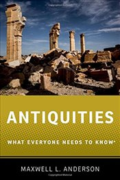 Antiquities : What Everyone Needs to Know - ANDERSON, MAXWELL L.