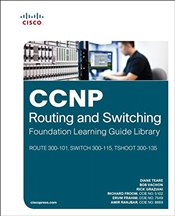 CCNP Routing and Switching Foundation Learning Guide Library: (ROUTE 300-101, SWITCH 300-115, TSHOOT - Teare, Diane