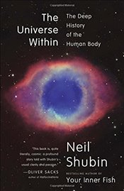 Universe Within: The Deep History of the Human Body - Shubin, Neil