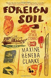 Foreign Soil : And Other Stories - Clarke, Maxine Beneba