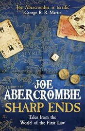 Sharp Ends : Stories from the World of The First Law   - Abercrombie, Joe