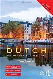 Colloquial Dutch : A Complete Language Course - Donaldson, Bruce