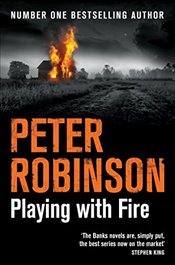 Playing With Fire : The Inspector Banks Series - Robinson, Peter