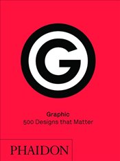 Graphic : 500 Designs that Matter -