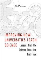 Improving How Universities Teach Science : Lessons from the Science Education Initiative - Wieman, Carl