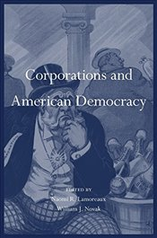 Corporations and American Democracy - Lamoreaux, Naomi R.
