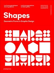 Shapes : Geometric Forms in Graphic Design Graphic Design Elements - Shaoqiang, Wang