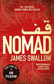 Nomad : The most explosive thriller youll read all year (The Rubicon series) - Swallow, James